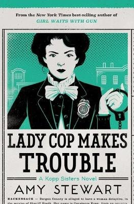 Lady Cop Makes Trouble (Paperback): Amy Stewart