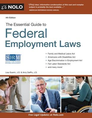 The Essential Guide to Federal Employment Laws (Paperback, 4th): Lisa Guerin, Amy Delpo