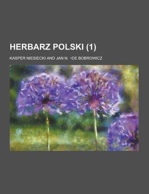 Herbarz Polski (1 ) (English, Polish, Paperback): Kasper Niesiecki