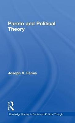 Pareto and Political Theory (Hardcover): Joseph V. Femia