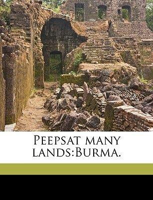 Peepsat Many Lands - Burma. (Paperback): R. Talbot Kelly
