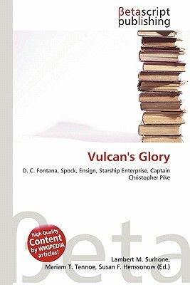 Vulcan's Glory (Paperback): Lambert M. Surhone, Mariam T. Tennoe, Susan F. Henssonow