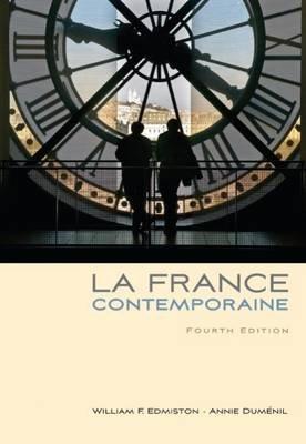 La France Contemporaine (English, French, Paperback, 4th International edition): William F. Edmiston, Annie Dumenil
