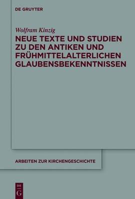 Neue Texte Und Studien Zu Den Antiken Und Fruhmittelalterlichen Glaubensbekenntnissen (German, Electronic book text): Wolfram...