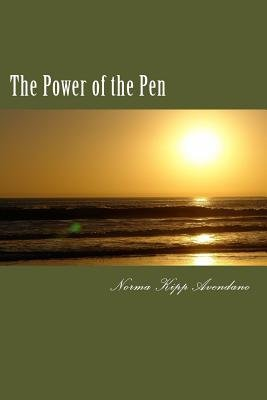 The Power of the Pen - A Love Beyond the Sea (Paperback): Norma Kipp Avendano