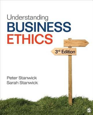 Understanding Business Ethics (Paperback, 3rd Revised edition): Peter A. Stanwick, Sarah D. Stanwick