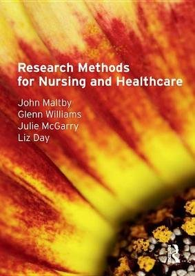 Research Methods for Nursing and Healthcare (Electronic book text): John Maltby, Glenn A Williams, Julie McGarry, Liz Day