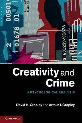 Creativity and Crime - A Psychological Analysis (Electronic book text): David H Cropley, Arthur J. Cropley