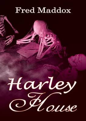 Harley House (Electronic book text): Fred Maddox