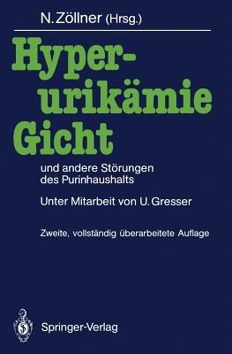 Hyperurikamie, Gicht Und Andere Storungen Des Purinhaushalts (German, Paperback, 2nd): Nepomuk Zollner