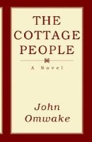 The Cottage People (Paperback): John Omwake