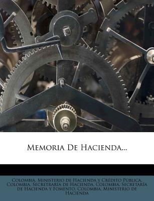 Memoria de Hacienda... (Spanish, Paperback): Colombia Ministerio De Hacienda y Cred
