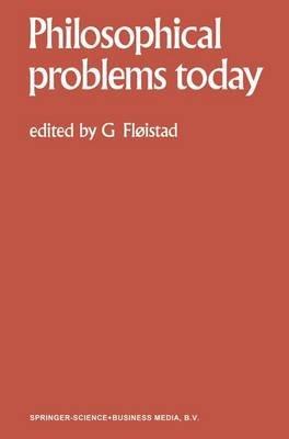 Philosophical Problems Today / Problemes Philosophiques D'Aujourd'hui (Paperback): Guttorm Floistad