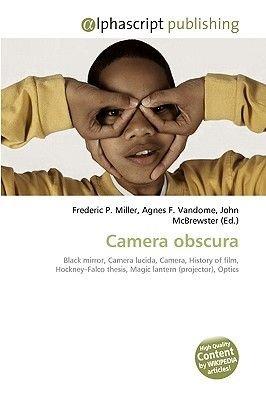 Camera Obscura (Paperback): Frederic P. Miller, Agnes F. Vandome, John McBrewster