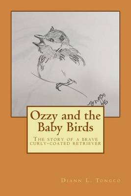 Ozzy and the Baby Birds (Paperback): Diann L Tongco