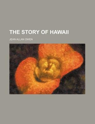 The Story of Hawaii (Paperback): Jean Allan Owen