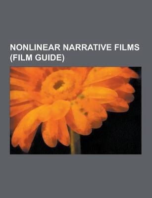 Nonlinear Narrative Films (Film Guide) - Citizen Kane, the Sixth Sense, Pulp Fiction, Mulholland Drive, Vanilla Sky, the Usual...
