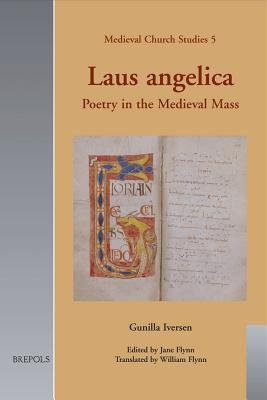 Laus Angelica - Poetry in the Medieval Mass (English, Latin, Hardcover): Gunilla Iversen