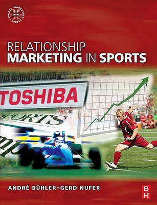 Relationship Marketing in Sports (Electronic book text): Andre Buhler, Gerd Nufer
