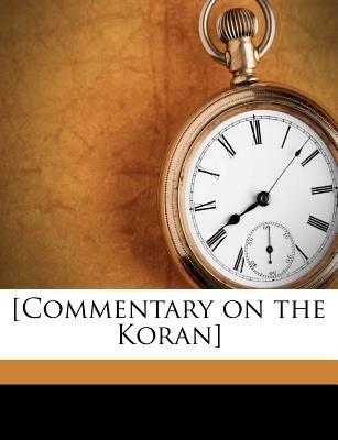 [Commentary on the Koran] (Arabic, English, Paperback): 'Abd Allah Ibn 'Umar Baydawi