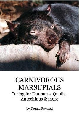 Carnivorous Marsupials - Caring for (Paperback): Donna Racheal