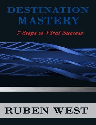 Destination Mastery (Electronic book text): Ruben West