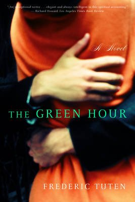 The Green Hour - A Novel (Paperback): Frederic Tuten