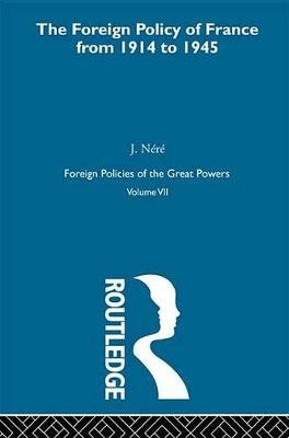 Foreign Pol France 1914-45  V7 (Electronic book text): Nere