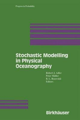 Stochastic Modelling in Physical Oceanography (Paperback, Softcover reprint of the original 1st ed. 1996): Robert J Adler,...