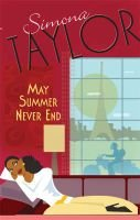 May Summer Never End (Paperback, Original ed.): Simona Taylor