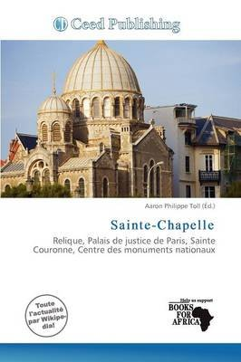 Sainte-Chapelle (French, Paperback): Aaron Philippe Toll