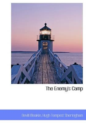 The Enemy's Camp (Hardcover): Nevill Meakin, Hugh Tempest Sheringham