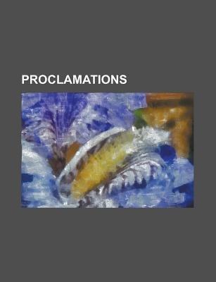 Proclamations - Babel Proclamation, Badoglio Proclamation, Balfour Declaration, Balfour Declaration of 1926, Case of...