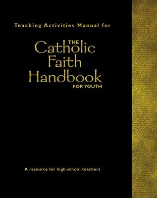 Teaching Activities Manual - The Catholic Faith Handbook for Youth (Paperback, illustrated edition): Steven McGlaun