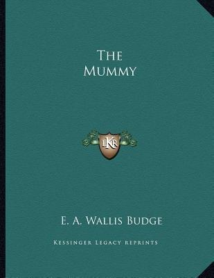 The Mummy (Paperback): E. A. Wallis Budge