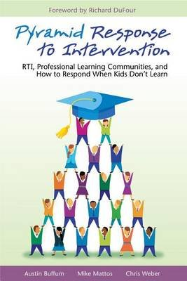 Pyramid Response to Intervention - RTI, Professional Learning Communities, and How to Respond When Kids Don't Learn...