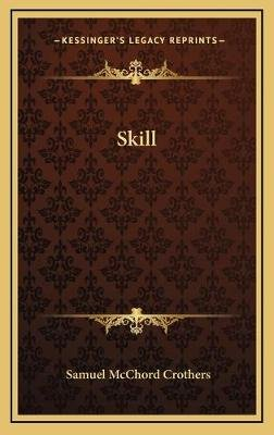 Skill (Hardcover): Samuel McChord Crothers