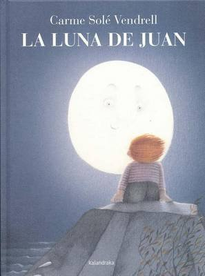 La Luna de Juan (Spanish, Hardcover): Came Sole Vendrell