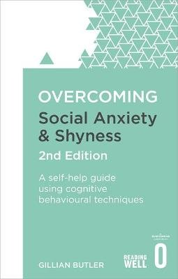 Overcoming Social Anxiety and Shyness, 2nd Edition - A self-help guide using cognitive behavioural techniques (Paperback, 2nd...