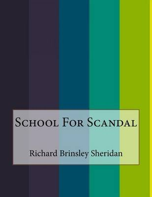 School for Scandal (Paperback): Richard Brinsley Sheridan