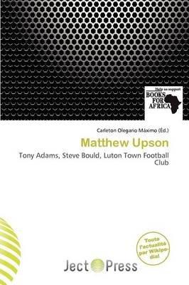 Matthew Upson (French, Paperback): Carleton Olegario M. Ximo