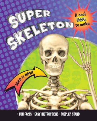 Build it Now Super Skeleton (Paperback):