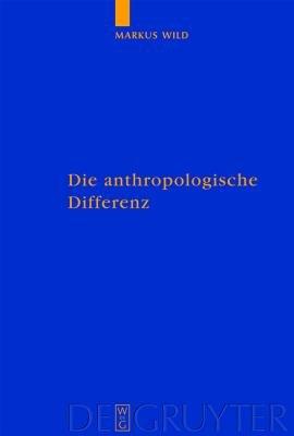 Die Anthropologische Differenz - Der Geist Der Tiere in Der Fruhen Neuzeit Bei Montaigne, Descartes Und Hume (English, German,...