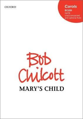 Mary's Child (Sheet music, Vocal score): Bob Chilcott