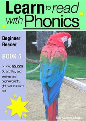 Learn to Read with Phonics - Book 5 - Learn to Read Rapidly in as Little as Six Months (Electronic book text): Sally Jones,...