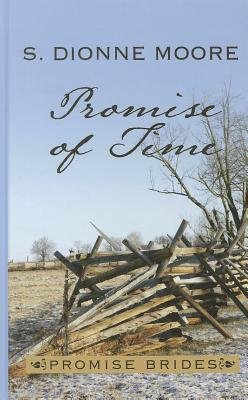Promise of Time (Large print, Hardcover, large type edition): S Dionne Moore