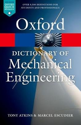 A Dictionary of Mechanical Engineering (Paperback): Tony Atkins, Marcel Escudier