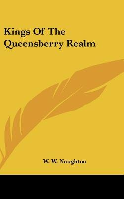 Kings of the Queensberry Realm (Hardcover): W. W. Naughton