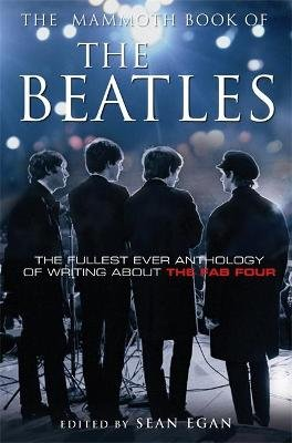 The Mammoth Book of the Beatles (Paperback): Sean Egan