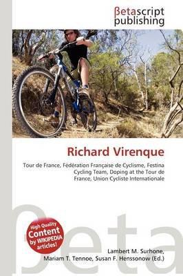 Richard Virenque (Paperback): Lambert M. Surhone, Mariam T. Tennoe, Susan F. Henssonow